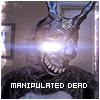 Manipulated Dead