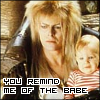 You remind me of the babe