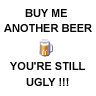 u need another beer